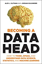 Becoming a Data Head: How to Think, Speak, and Understand Data Science, Statistics, and Machine Learning (English Edition)
