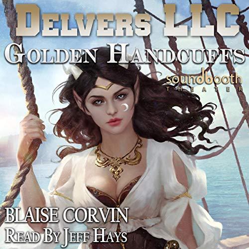 Delvers LLC: Golden Handcuffs cover art