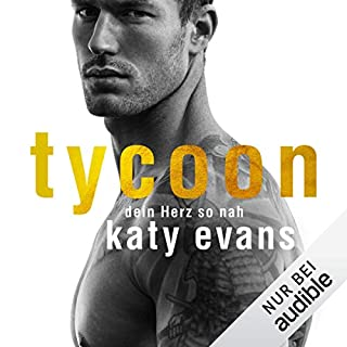 Tycoon - Dein Herz so nah     Tycoon-Reihe 1              By:                                                                                                                                 Katy Evans                               Narrated by:                                                                                                                                 Lisa Stark,                                                                                        Günter Merlau                      Length: 7 hrs and 36 mins     Not rated yet     Overall 0.0