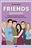 Friends Quizpedia: El juego de preguntas definitivo para descubrir cuánto sabes de Friends (Martínez Roca)