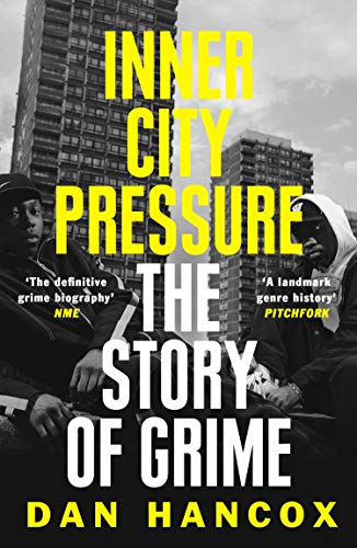Inner City Pressure: The Story of Grime (English Edition)