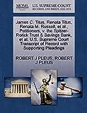 James C. Titus, Renata Titus, Renata M. Russell, et al., Petitioners, v. the Spitzer-Rorick Trust & Savings Bank, et al. U.S. Supreme Court Transcript of Record with Supporting Pleadings
