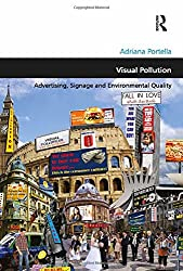 Visual Pollution: Advertising, Signage and Environmental Quality