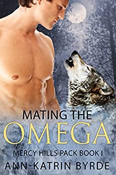 Mating the Omega (Mercy Hills Pack Book 1) by [Ann-Katrin Byrde]