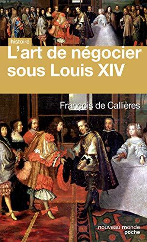 L'art de négocier sous Louis XIV