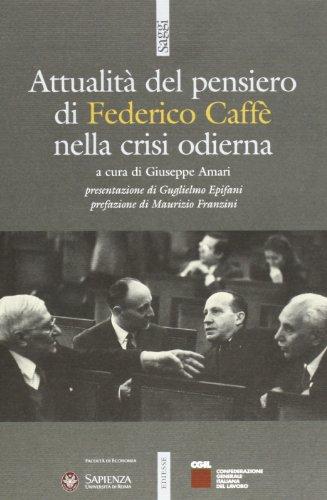 Attualità del pensiero di Federico Caffè nella crisi odierna