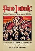 """Pan-Judah!: Political Cartoons of """"Der Stuermer"""", 1925-1945"""