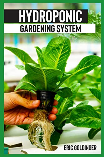 HYDROPONICS GARDENING SYSTEM: Easy and Affordable Ways to Build Your Own Hydroponic Garden