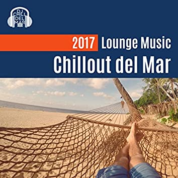 2017 Lounge Music: Chillout del Mar Beats, Relaxing Instrumentals, UK Beats