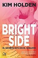Bright Side: El secreto está en el corazón (Spanish Edition)