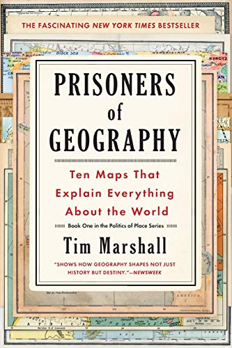 Prisoners of Geography: Ten Maps...