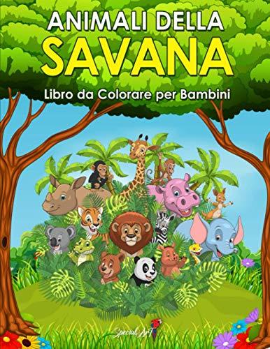 Animali della Savana - Libro da colorare per bambini: Più di 60 divertenti pagine da colorare con Leoni, Giraffe, Elefanti, Ippopotami, Rinoceronti e molto altro! (Regali per Bambini)