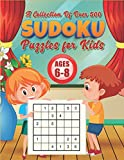 A Collection Of Over 500 Sudoku Puzzles for Kids Age 6-8: Over 500 4x4 - 6x6 - 9x9 Fun And Educational Sudoku Puzzles for Children Age 6-8 Large Print 8.5' x 11' Easy-Medium-Hard