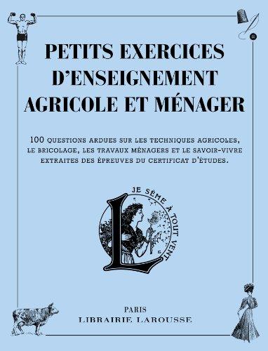 Petits exercices d'enseignement agricole et ménager (Cahiers Pierre Larousse)