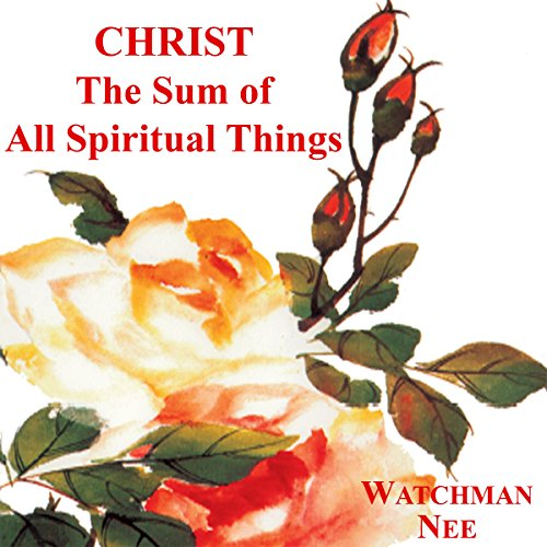Christ the Sum of All Spiritual Things audiobook cover art