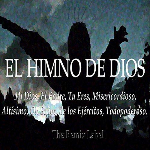 El Himno de Dios (Musica Cristiana Electronica de Adoracion y Alabanza