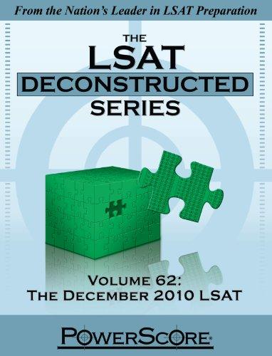 The PowerScore LSAT Deconstructed Volume 62: The December 2010 LSAT
