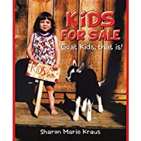 Kids for Sale: Goat Kids, That Is!