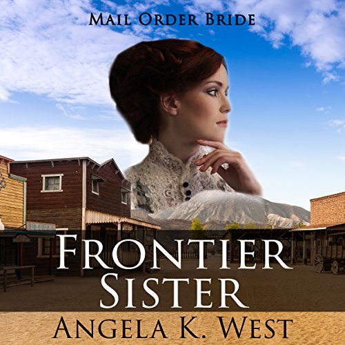 Mail Order Bride: Frontier Sister audiobook cover art