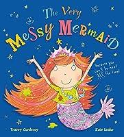 The Very Messy Mermaid