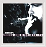 Sudden & Merciless Joy