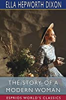 The Story of a Modern Woman (Esprios Classics)