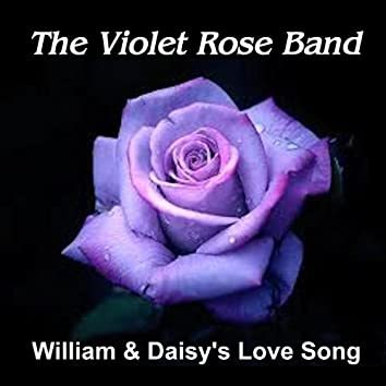 William & Daisy Love Song