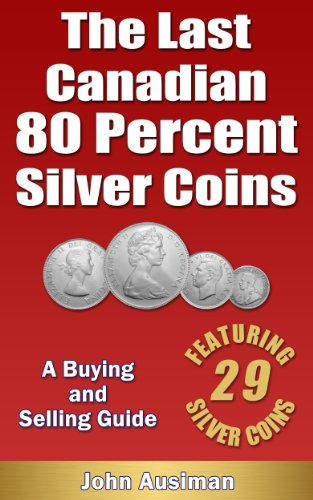 The Last Canadian 80 Percent Silver Coins – A Buying &...