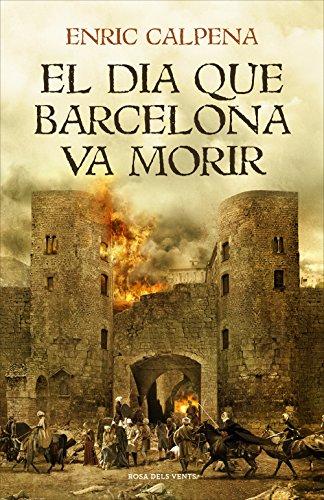 El dia que Barcelona va morir (NARRATIVA CATALANA)