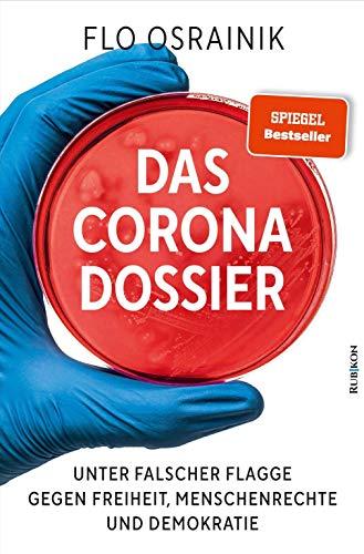 Das Corona-Dossier: Unter falscher Flagge gegen Freiheit, Menschenrechte und Demokratie