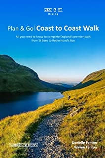 Plan & Go | Coast to Coast Walk: All you need to know to complete England's premier path from St Bees to Robin Hood's Bay (Plan & Go Hiking)