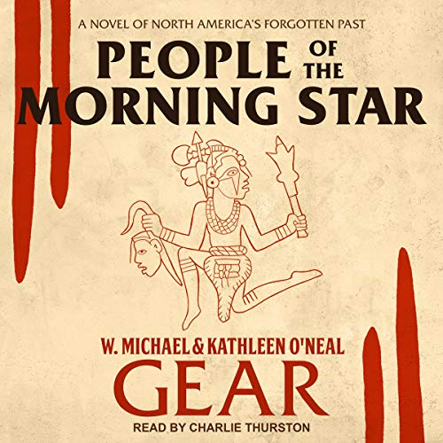 People of the Morning Star: A Novel of North America's Forgotten Past (Morning Star, Book 1)