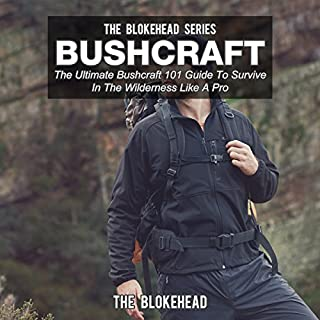 Bushcraft: The Ultimate Bushcraft 101 Guide to Survive in the Wilderness like a Pro audiobook cover art