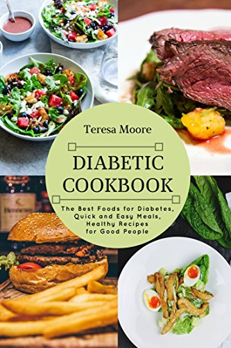 Diabetic Cookbook The Best Foods For Diabetes Quick And Easy