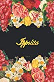 Ippolita Notebook: Lined Notebook / Journal with Personalized Name, & Monogram initial I on the Back Cover, Floral cover, Gift for Girls & Women
