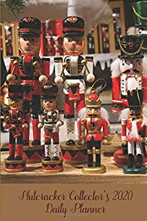 Nutcracker Collector's 2020 Daily Planner: Compact and Convenient 2020 Daily Planner