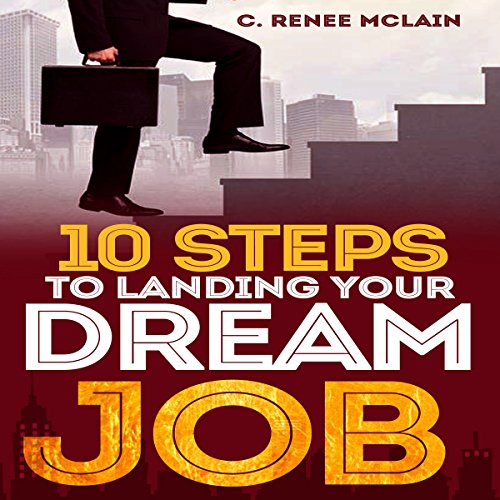 10 Steps to Landing Your Dream Job audiobook cover art