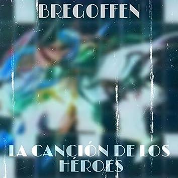 La Cancion De Los Heroes