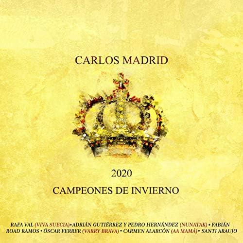 Carlos Madrid feat. Santi Araújo, Pedro Hernández, Carmen Alarcón, Adrian Gutiérrez, Road Ramos, Rafa Val, Oscar Ferrer & Fabián