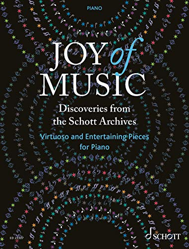 Joy of Music – Discoveries from the Schott Archives: Virtuoso and Entertaining Pieces for Piano (English Edition)