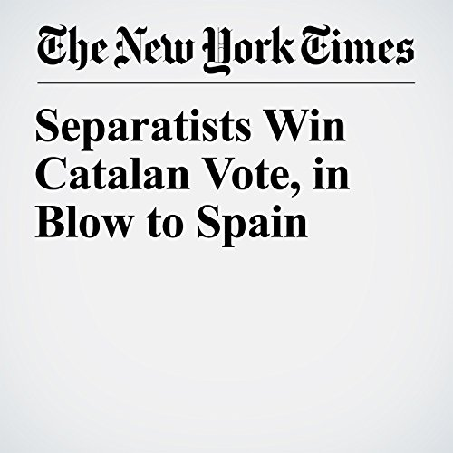 Separatists Win Catalan Vote, in Blow to Spain copertina