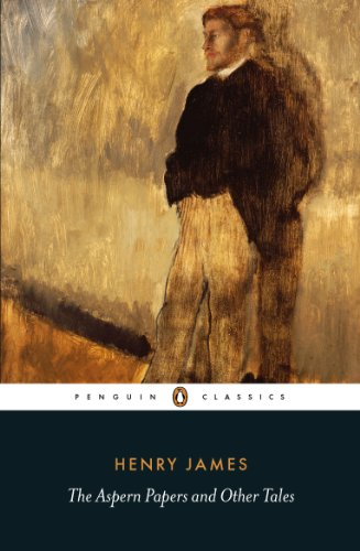 The Aspern Papers and Other Tales (Penguin Classics)