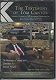 The Testimony of Tom Cantor. President, Founder and CEO Scantibodies Laboratory, Inc.