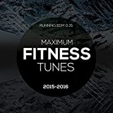 Maximum Fitness Tunes 2015-2016 (Top Workout, Exercise, Aerobic EDM Music)