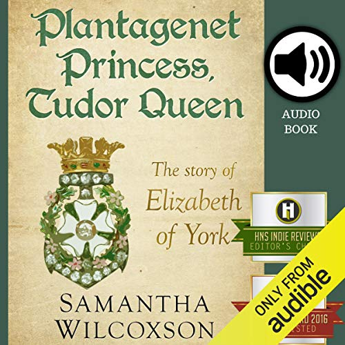 Plantagenet Princess, Tudor Queen     The Story of Elizabeth of York              By:                                                                                                                                 Samantha Wilcoxson                               Narrated by:                                                                                                                                 Rachael Beresford                      Length: 12 hrs and 31 mins     20 ratings     Overall 4.1