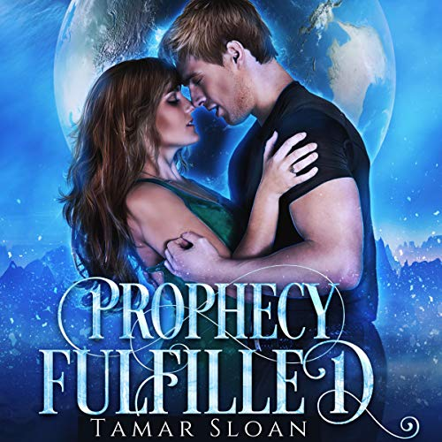 Prophecy Fulfilled Audiobook By Tamar Sloan cover art