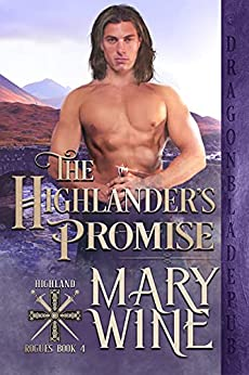 The Highlander's Promise (Highland Rogues Book 4) by [Mary Wine]