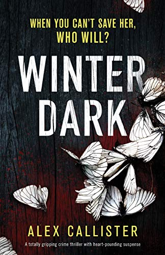 Winter Dark: A totally gripping crime thriller with heart-pounding suspense