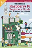 The Official Raspberry Pi Beginner's Guide 2020: How to use your new computer