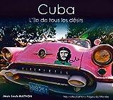 Cuba - L Ile de Tous les Desirs